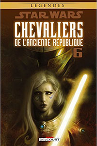 Star Wars Chevaliers de l'Ancienne R�publique Tome 6