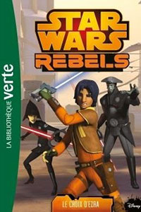 Star Wars Rebels, Tome 12 : Le choix d'Ezra