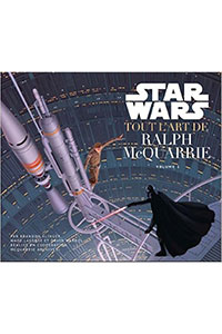 Star Wars : Tout l'Art de Ralph Mc Quarrie