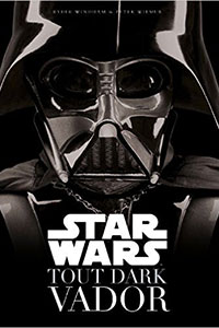 Star Wars - Dark Vador - tome 0 - Star Wars : Tout Dark Vador