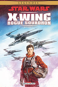 X-Wing Rogue Squadron - Int�grale tome 1