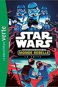 Aventures dans un monde rebelle 01 - La Fuite
