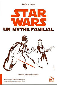 Star Wars un Mythe Familial