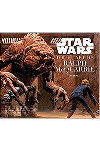 Star Wars : Tout l'Art de Ralph MacQuarrie Volume 2