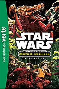 Aventures dans un Monde Rebelle 03 : La Tanière