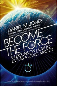 Become the Force: 9 Lessons on How to Live as a Jediist Master : voir sur Amazon