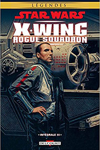X-Wing Rogue Squadron - Intégrale Tome 3