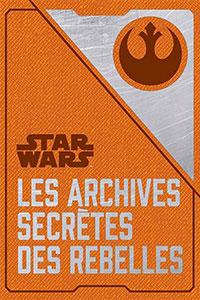 Les archives secretes des rebelles : voir sur Amazon
