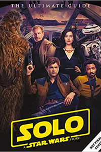 Solo: A Star Wars Story Ultimate Guide