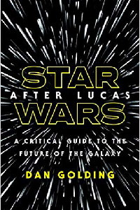 After Lucas: A Critical Guide to the Future of the Galaxy