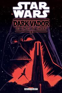 Dark Vador : Les Contes du Château #1
