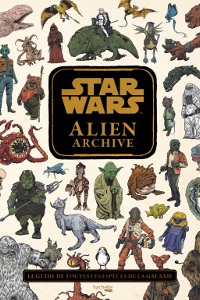 Star Wars : Alien Archive
