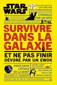Survivre dans la galaxie et ne pas finir dévoré par un Ewok