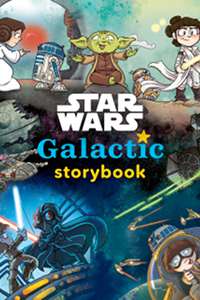Star Wars : Galactic Storybook