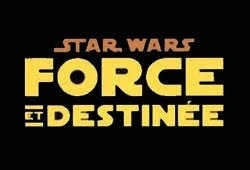 Star Wars : Force et Destin�e