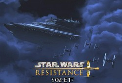 Star Wars Resistance - S02E17 - Rebuilding the Resistance