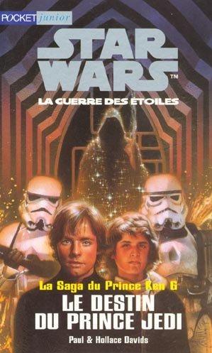 La Saga du Prince Ken 06 - Le Destin du Prince Jedi