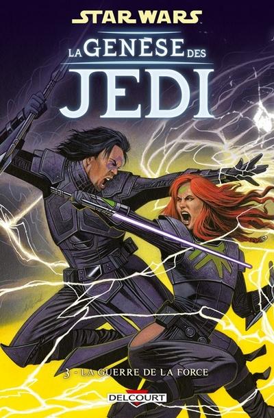 La Genèse des Jedi Vol.3 : La Guerre de la Force