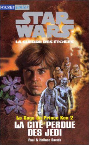 La Saga du Prince Ken 02 - La Cité Perdue des Jedi