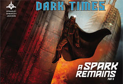 Dark Times #32 - A Spark Remains #05