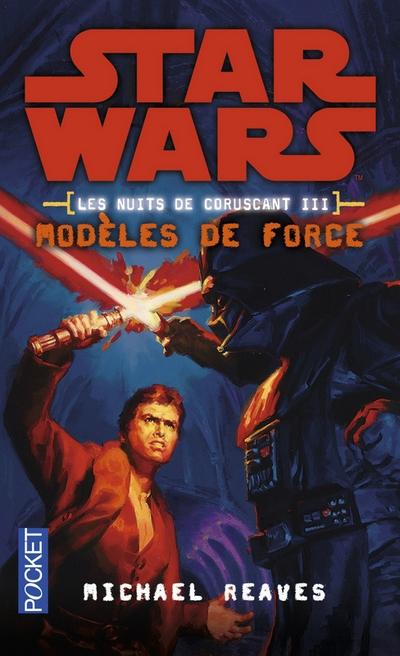 Les Nuits de Coruscant Vol.3 : Modèles de Force