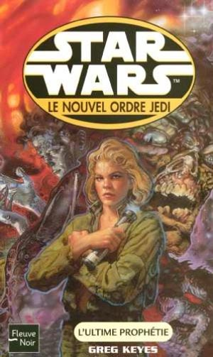 Le Nouvel Ordre Jedi Vol. 18 : L'Ultime Prophétie