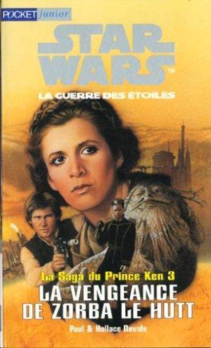 La Saga du Prince Ken 03 - La Vengeance de Zorba le Hutt