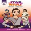 Star Wars - Forces of Destiny : Une nouvelle série animée et gamme de produits