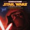 Générations Star Wars et Science-Fiction : Notre retour sur le weekend!